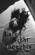 Late Night Thoughts ✓ {Poetry} by delenatwihard