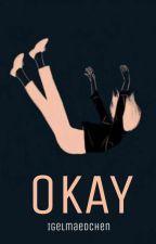 OKAY by Igelmaedchen