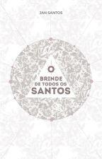O brinde de Todos os Santos by JanSantos497