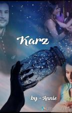 KARZ(A Complete Realtionship  Between Incomplete relation) by annie22choudhary
