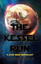 The Kessel Run || A Star Wars Anthology by SongofLightandShadow