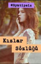 Kızlar Sözlüğü by byntipsiz