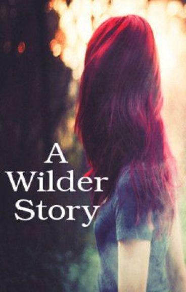 A Wilder Story [NO LONGER POSTING]