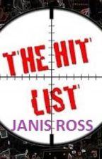 The Hit List by JanisRoss