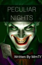 PECULIAR NIGHTS  by MmTt11