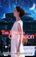 The Roman's Obsession by fearsome_hamster