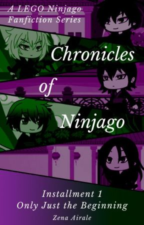 Only Just the Beginning-A Ninjago Fanfiction by Zenairale1421