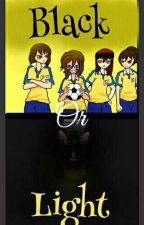 Black Or Light |AkEva Story| by Akemi_Sakamaki_King