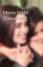 Movie Night (Converted) by krose003
