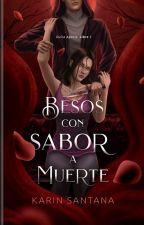 Besos Con Sabor a Muerte © (18+) by aoi_sky