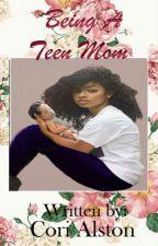 Being a Teen Mom {Interracial Romance} by CoriAlston19944