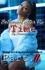 Betrayed After His Time Pt.ll by DimezzTypes