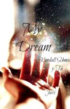 ~My dream~[ Kendall Schmidt y tu ] by Javi-Dreamscomestrue