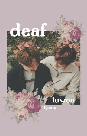 deaf ⇝ luwoo by tyuutu