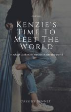 Kenzie's Time to Meet the World by CassidyBennet