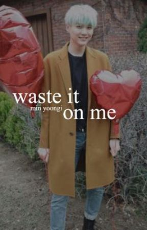 waste it on me | myg by horan-hearted