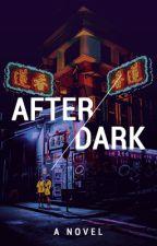 After Dark by savannadm