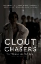CLOUT CHASERS by dariamorgondoffer