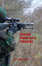 KISAH PENJAGA NEGERI by Kopi_pagi