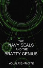 The Navy SEALs and the Bratty Genius by youalrightmate