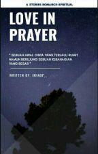 Love In Prayer by ikhadp__