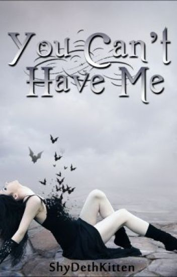 You can't have me {A Vampire Romance}