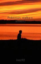 Pokemon, walka o śmierć! by inez92