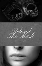 Behind the mask by NaomiXD726