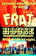 Frat House by MindFcuks