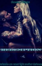 Redemption |✔ BOOK THREE IN THE BLACKWOOD SERIES! by dafreak08