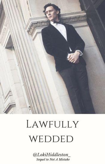 Lawfully Wedded ~ Tom Hiddleston - ~~ - Wattpad