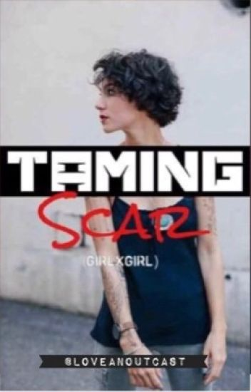 Taming Scar (Lesbian Story)
