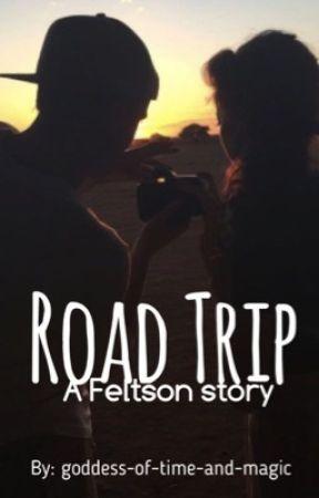 Road Trip (Feltson FanFic) ✔️ by g-o-t-a-m