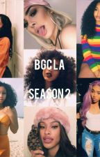 BGC LA : Season 2 by SweetTiana15