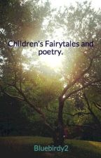 Children's Fairytales and poetry. by Bluebirdy2