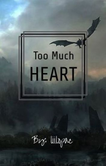 Too Much Heart ~ Skyrim One Shots + Smut - liilopac - Wattpad