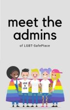 Meet The Admins/Updates by Lgbt-SafePlace