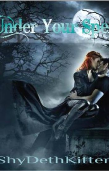 Under your spell {A Vampire Romance}