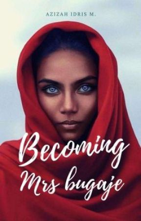 BECOMING MRS BUGAJE (COMPLETED, 2019) by ummyasmeen