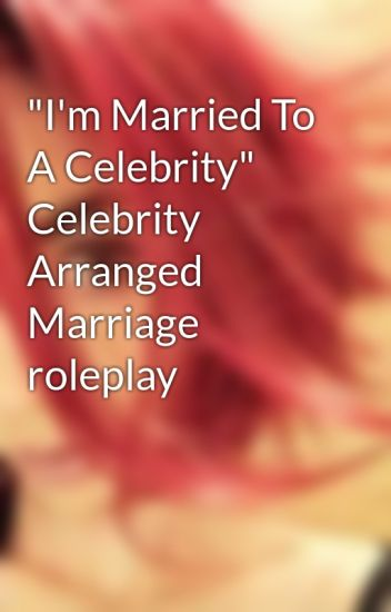 what is it like to be married to a celebrity
