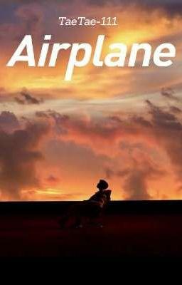 Đọc truyện AIRPLANE   STORY