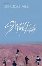 UNFORGETTABLE||Stray Kids x Reader|| BOOK 1 by taejinnn