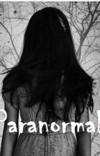 Paranormal by idonthaveaanyidea