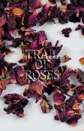 Trail of Roses by Wolf1072