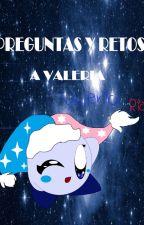 PREGUNTAS Y RETOS A VALERIA by riosyadira