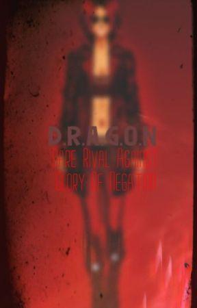 D.R.A.G.O.N by PsyGeminiEmoProxy