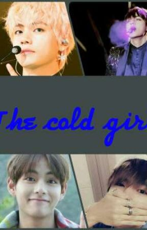 the cold girl(K. TH) [completed]  by SkieChan