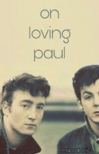 On Loving Paul (McLennon) by maccaholic