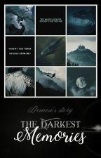 The Darkest memories  (Demon's story) by EllaWolfGirl