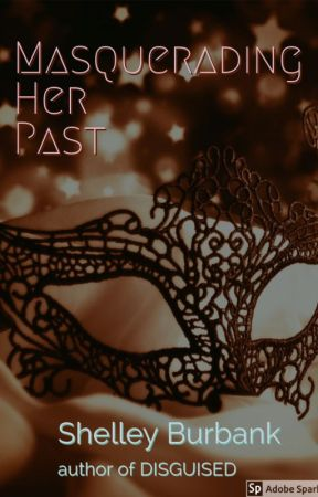 Masquerading Her Past by ShelleyBurbank